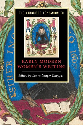 The Cambridge Companion to Early Modern Women's Writing - Knoppers, Laura Lunger (Editor)