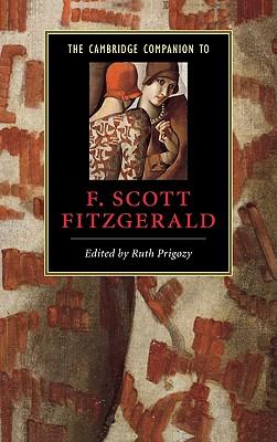 The Cambridge Companion to F. Scott Fitzgerald - Prigozy, Ruth (Editor)