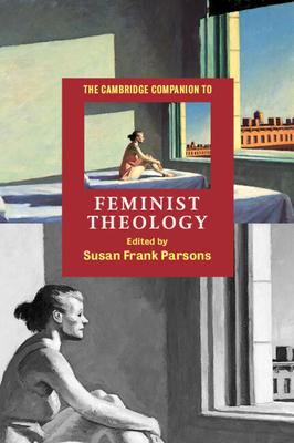 The Cambridge Companion to Feminist Theology - Parsons, Susan Frank (Editor)