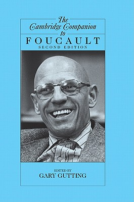 The Cambridge Companion to Foucault - Gutting, Gary (Editor)