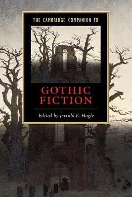 The Cambridge Companion to Gothic Fiction - Hogle, Jerrold E, Professor (Editor)