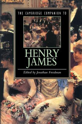 The Cambridge Companion to Henry James - Freedman, Jonathan (Editor)