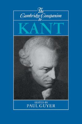 The Cambridge Companion to Kant - Guyer, Paul (Editor)