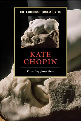 The Cambridge Companion to Kate Chopin - Beer, Janet (Editor)