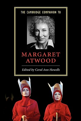 The Cambridge Companion to Margaret Atwood - Howells, Coral Ann (Editor)