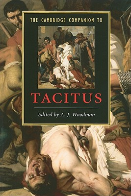 The Cambridge Companion to Tacitus - Woodman, A J (Editor)