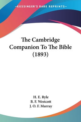 The Cambridge Companion to the Bible (1893) - Ryle, H E, and Westcott, B F, and Murray, J O F