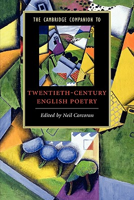 The Cambridge Companion to Twentieth-Century English Poetry - Corcoran, Neil (Editor)