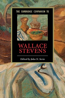 The Cambridge Companion to Wallace Stevens - Serio, John N (Editor)