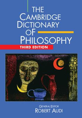 The Cambridge Dictionary of Philosophy - Audi, Robert (Editor)