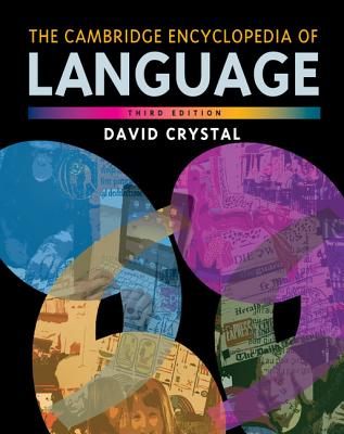 The Cambridge Encyclopedia of Language - Crystal, David