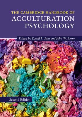 The Cambridge Handbook of Acculturation Psychology - Sam, David L. (Editor), and Berry, John W. (Editor)
