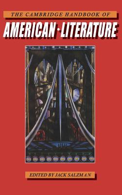 The Cambridge Handbook of American Literature - Salzman, Jack (Editor), and Bardrick, Cameron, and Bongiorno, Paul