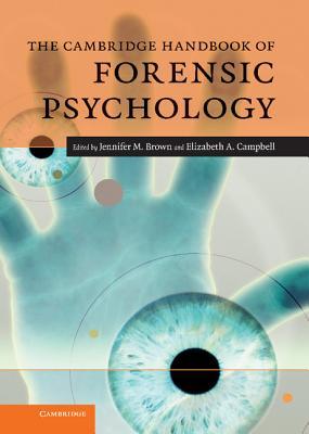The Cambridge Handbook of Forensic Psychology - Brown, Jennifer M (Editor)
