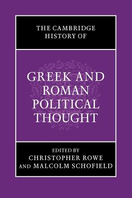 The Cambridge History of Greek and Roman Political Thought - Rowe, Christopher (Editor)
