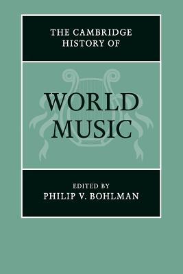 The Cambridge History of World Music - Bohlman, Philip V