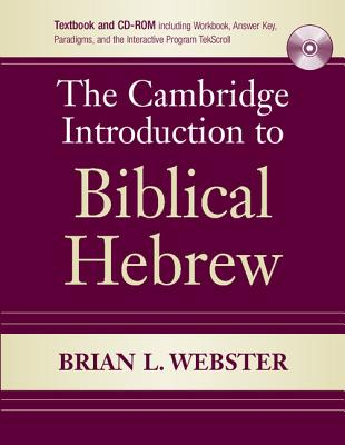 The Cambridge Introduction to Biblical Hebrew - Webster, Brian L