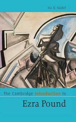 The Cambridge Introduction to Ezra Pound - Nadel, Ira B