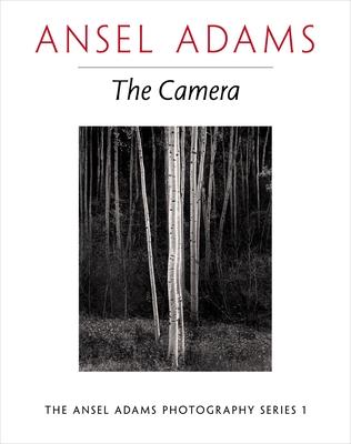 The Camera - Adams, Ansel, and Baker, Robert