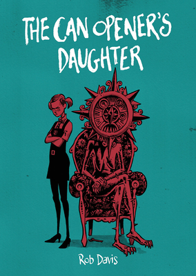 The Can Opener's Daughter - Davis, Rob