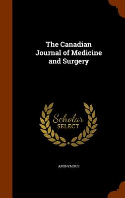 The Canadian Journal of Medicine and Surgery - Anonymous