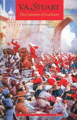 The Cannons of Lucknow - Stuart, V A