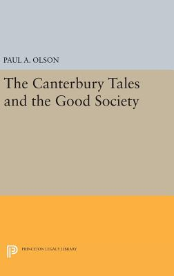 The CANTERBURY TALES and the Good Society - Olson, Paul A.