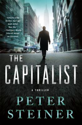 The Capitalist: A Thriller - Steiner, Peter, Dr.