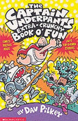 The Captain Underpants' Extra-Crunchy Book O'Fun! - Pilkey, Dav