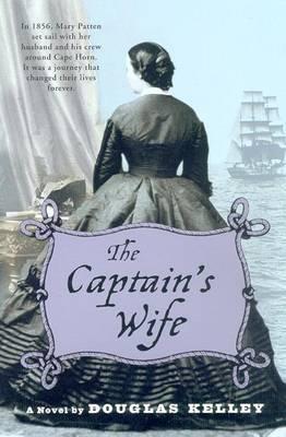 The Captain's Wife - Kelley, Douglas