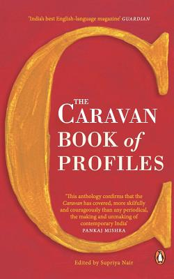 The Caravan Book of Profiles - Nair, Supriya
