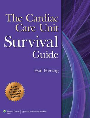 The Cardiac Care Unit Survival Guide - Herzog, Eyal, MD