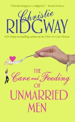 The Care and Feeding of Unmarried Men - Ridgway, Christie