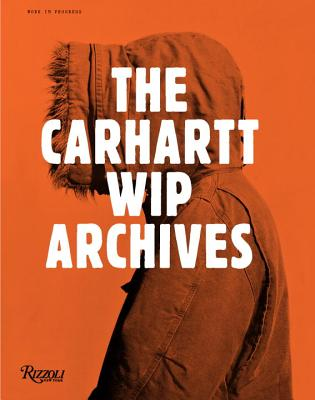 The Carhartt WIP Archives: Work in Progress - Fujiwara, Hiroshi, and Def, Mos