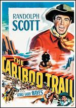 The Cariboo Trail - Edwin L. Marin; Gerald Thomas