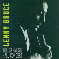 The Carnegie Hall Concert - Lenny Bruce