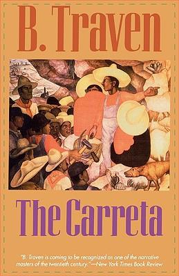 The Carreta - Traven, B