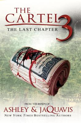 The Cartel 3: The Last Chapter - Ashley & Jaquavis