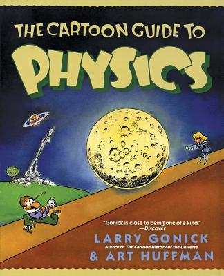 The Cartoon Guide to Physics - Gonick, Larry