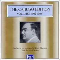 The Caruso Edition, Volume 1 1902-1908 - Antonio Scotti (baritone); Bessie Abott (soprano); Enrico Caruso (tenor); Francesco Cilèa (piano);...
