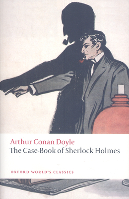 The Case-Book of Sherlock Holmes - Doyle, Arthur Conan, Sir, and Robson, W W (Editor)