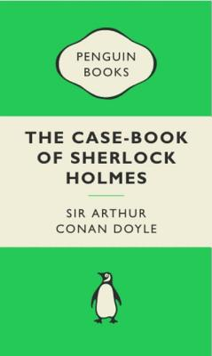 The Case Book of Sherlock Holmes - Doyle, Arthur Conan, Sir