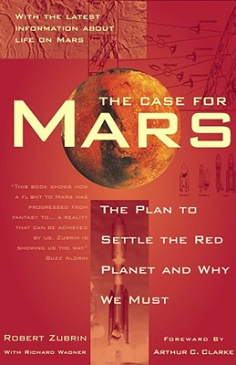 The Case for Mars - Zubrin, Robert, and Wagner, Richard