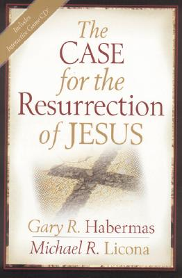 The Case for the Resurrection of Jesus - Habermas, Gary R, M.A., Ph.D., D.D., and Licona, Michael R, PH.D.