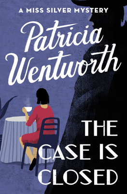 The Case Is Closed - Wentworth, Patricia