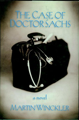 The Case of Doctor Sachs - Winckler, Martin, and Asher, Linda (Translated by)