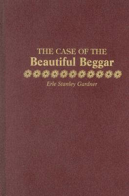The Case of the Beautiful Beggar - Gardner, Erle Stanley