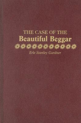 The Case of the Beautiful Beggar - Gardner, Erle Stanley