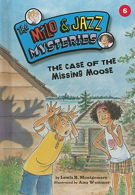 The Case of the Missing Moose - Montgomery, Lewis B