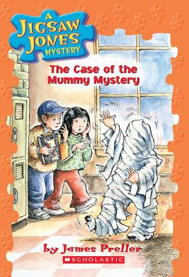 The Case of the Mummy Mystery - Preller, James